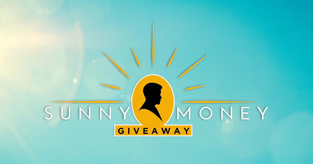 SUNNY MONEY GIVEAWAY