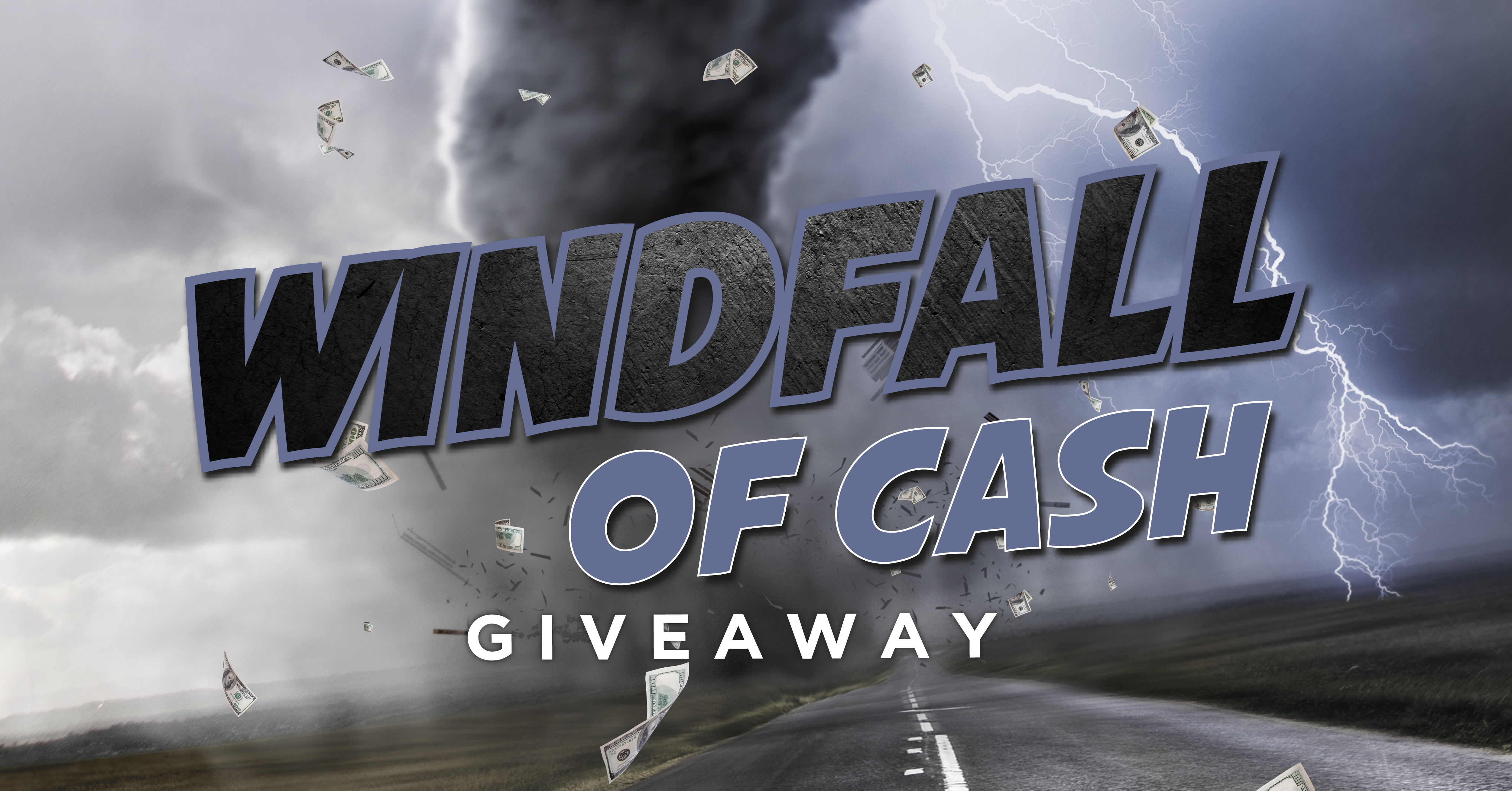 WINDFALL OF CASH GIVEAWAY