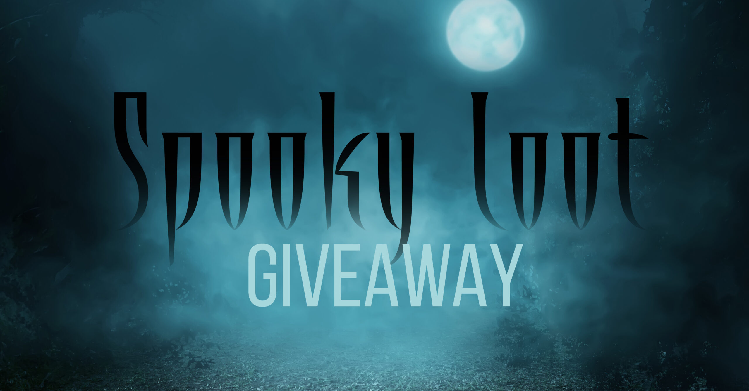 SPOOKY LOOT GIVEAWAY