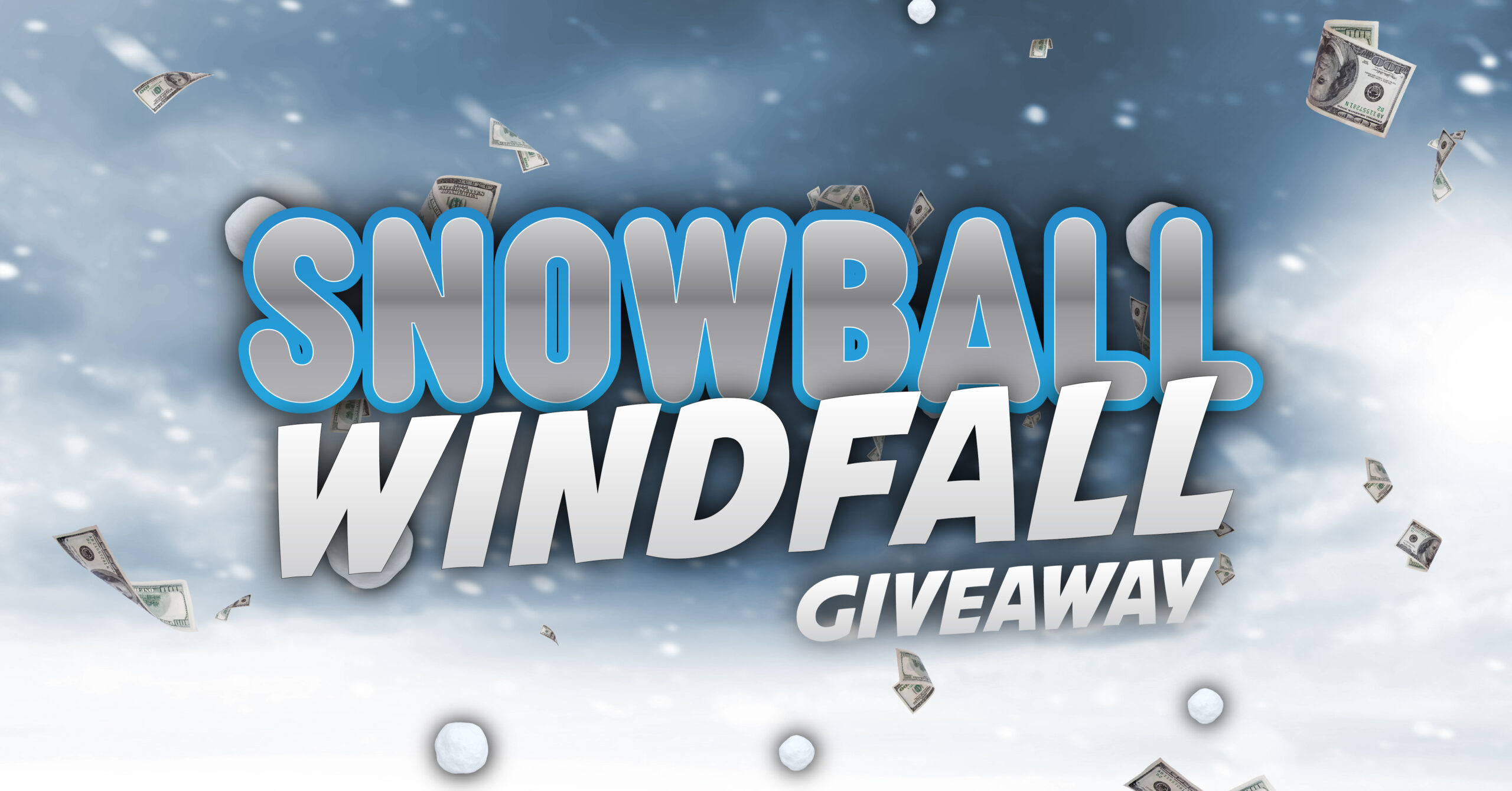 SNOWBALL WINDFALL GIVEAWAY
