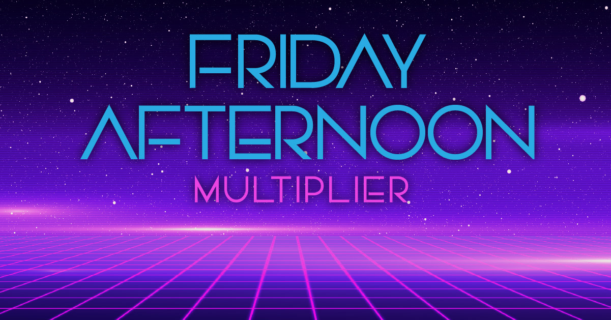 FRIDAY AFTERNOON MULTIPLIER