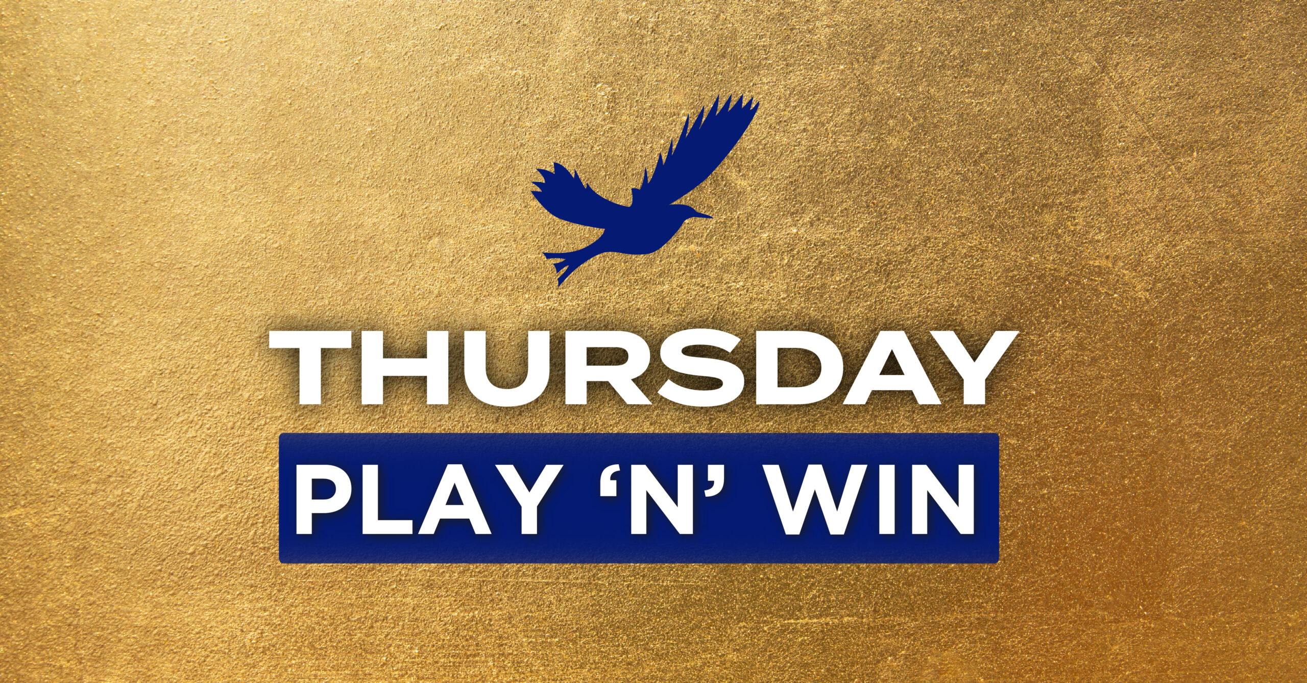 THURSDAY PLAY 'N' WIN