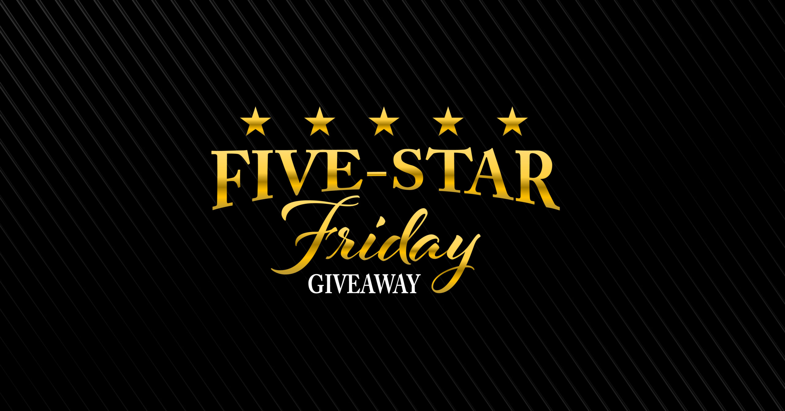 FIVE-STAR FRIDAY GIVEAWAY
